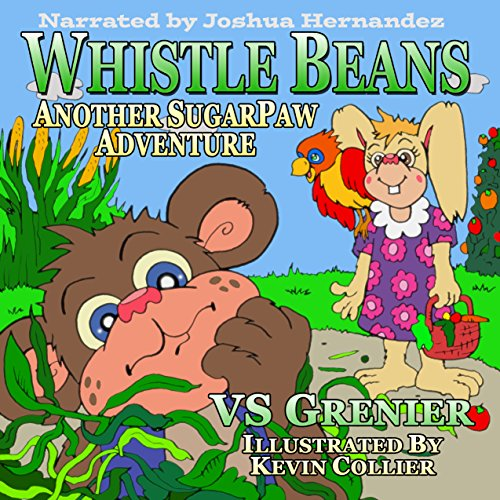 Whistle Beans     Another SugarPaw Adventure              By:                                                                                                                                 VS Grenier                               Narrated by:                                                                                                                                 Joshua Hernandez                      Length: 12 mins     Not rated yet     Overall 0.0