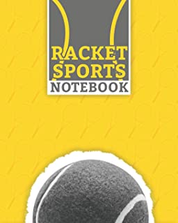 "Racket Sports Notebook: Lined Racket Sports Notebook (8"" x 10"") 100 Pages Best Tennis Journal for Tennis Sport Supporter"