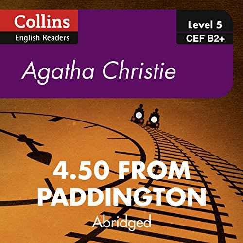 4.50 from Paddington     B2+ Collins Agatha Christie ELT Readers              Written by:                                                                                                                                 Agatha Christie                               Narrated by:                                                                                                                                 Gabrielle Glaister                      Length: 3 hrs and 25 mins     Not rated yet     Overall 0.0