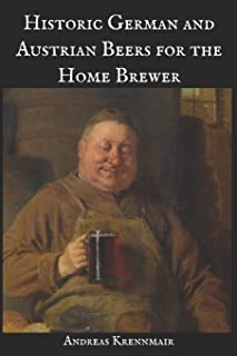 Historic German and Austrian Beers for the Home Brewer