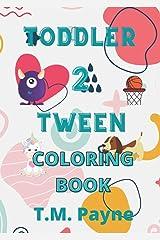 Toddler ~2~ Tween Coloring Book Paperback