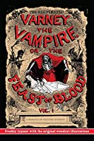 The Illustrated Varney, the Vampire; or, The Feast of Blood: Volume One: Freshly Typeset with the Original Woodcut Illustrations (Alternate Title: Varney the Vampyre)