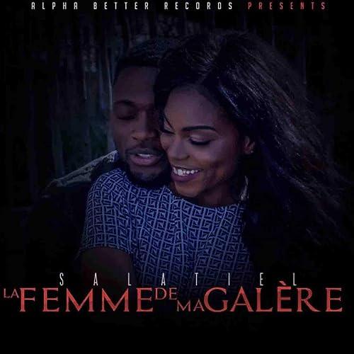 LA GRATUIT TÉLÉCHARGER FEMME GALÈRE SALATIEL DE MUSIQUE MA