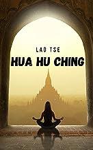 Hua Hu Ching: Os ensinamentos e meditações taoístas do Mestre Lao Tzu