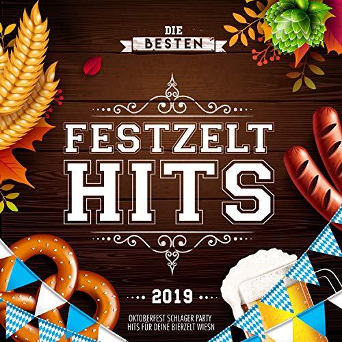 Die besten Festzelt Hits 2019 - Oktoberfest 2019 Schlager Party Hits für deine Bierzelt Wiesn 2019 [Explicit]