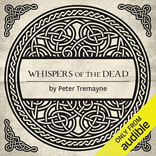 Whispers of the Dead Audiobook By Peter Tremayne cover art
