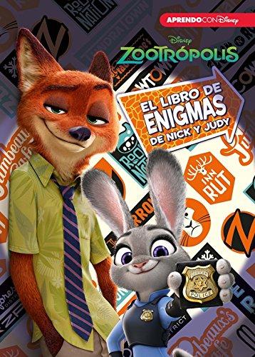 Zootrópolis. El libro de enigmas de Nick y Judy (Enigmas Disney)