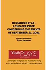 Bystander 9/11 – A Theatre Piece Concerning the Events of September 11, 2001 Paperback
