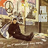 phil ochs marching anymore song quotes