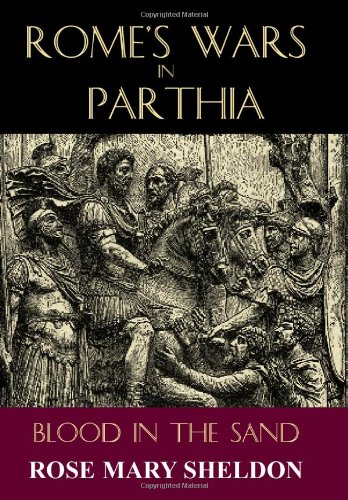 Rome's Wars in Parthia: Blood in the Sand