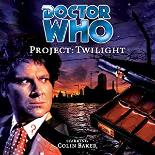Doctor Who - Project: Twilight                   By:                                                                                                                                 Mark Wright,                                                                                        Cavan Scott                               Narrated by:                                                                                                                                 Colin Baker,                                                                                        Maggie Stables                      Length: 1 hr and 33 mins     2 ratings     Overall 3.5