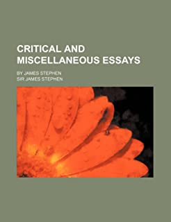 Critical and Miscellaneous Essays; By James Stephen