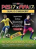 PES17 x FIFA17 - Revista Pró Games Ed.05 (Portuguese Edition)