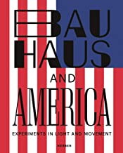 Bauhaus and America: Experiments in Light and Movement