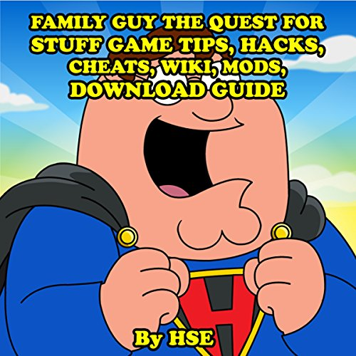 Family Guy: The Quest for Stuff Game Tips, Hacks, Cheats, Wiki, Mods, Download Guide audiobook cover art