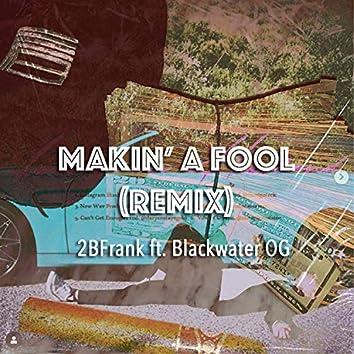 Makin' A Fool (Remix)