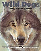 Wild Dogs: Wolves, Coyotes and Foxes (Kids Can Press Wildlife Series)