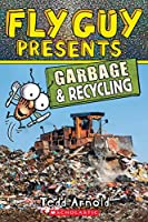 Garbage & Recycling (Fly Guy Presents: Scholastic Reader, Level 2)