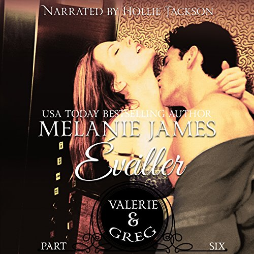 Valerie & Greg     Éveiller Drive Book 6              By:                                                                                                                                 Melanie James                               Narrated by:                                                                                                                                 Hollie Jackson                      Length: 57 mins     11 ratings     Overall 5.0
