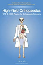High-Yield Orthopaedics: OITE & ABOS Review for Orthopaedic Providers