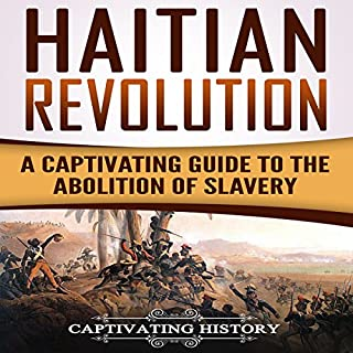 Haitian Revolution: A Captivating Guide to the Abolition of Slavery audiobook cover art