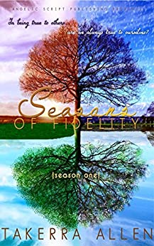 Seasons of Fidelity: Season One by [Takerra Allen]