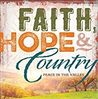 Faith Hope And Country: Peace In The Valley (Various Artists)