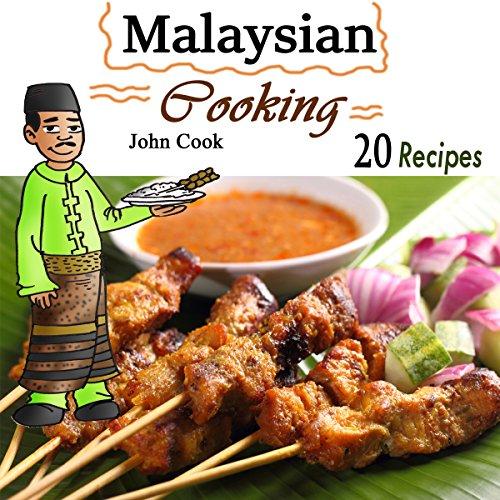 Malaysian Cooking: 20 Malaysian Cookbook Recipes audiobook cover art
