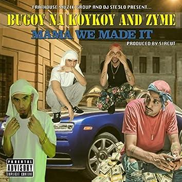 Mama We Made It (feat. Bugoy Na Koykoy)