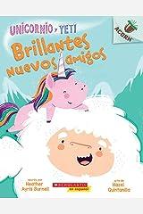 Unicornio y Yeti 1: Brillantes nuevos amigos (Sparkly New Friends): Un libro de la serie Acorn Paperback