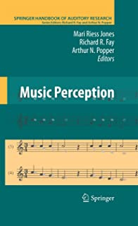 Music Perception (Springer Handbook of Auditory Research 36)