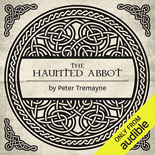 The Haunted Abbot     A Sister Fidelma Mystery of Ancient Ireland              By:                                                                                                                                 Peter Tremayne                               Narrated by:                                                                                                                                 Caroline Lennon                      Length: 11 hrs and 52 mins     58 ratings     Overall 4.6