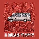 We Show Up (Live Recordings 2013-2015) [Explicit]