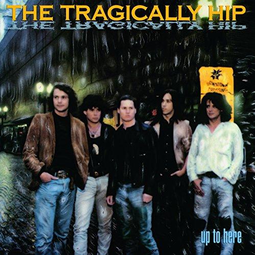 Tragically Hip: Up to Here [Vinyl LP] (Vinyl)