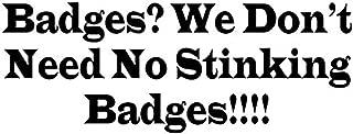 Profit Decal Badges We Don't Need No Stinking Badges Treasure Sierra Madre Cars Trucks Vans Laptop Black Wall Decals Mural Decor Vinyl Q1405