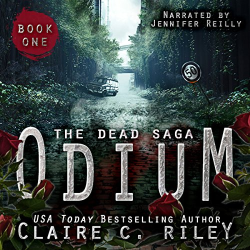 Odium     The Dead Saga              By:                                                                                                                                 Claire C. Riley                               Narrated by:                                                                                                                                 Jennifer Reilly                      Length: 11 hrs and 18 mins     91 ratings     Overall 4.1