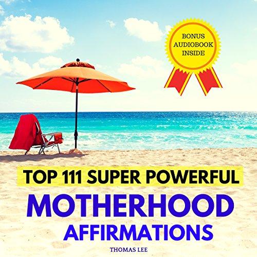 Top 111 Super Powerful Motherhood Affirmations Titelbild
