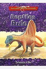 Reptiles Rule: Triassic Life Paperback
