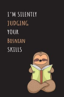 I'm Silently Judging Your Bosnian Skills: Blank Lined Notebook Journal With A Cute and Lazy Sloth Reading