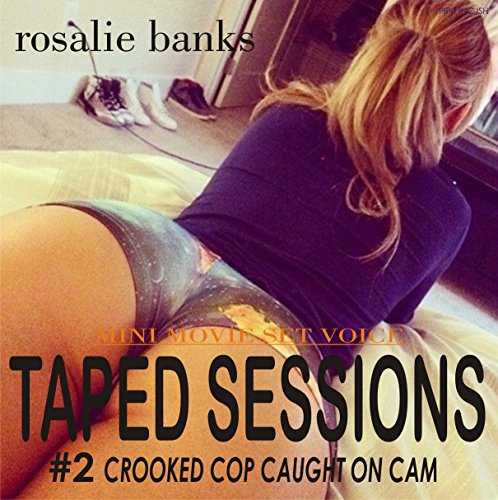 Taped Sessions: Crooked Cop Caught on Cam audiobook cover art