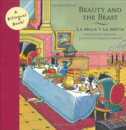 Beauty and the Beast / La Bella Y La Bestia (Bilingual Fairy Tales (Hardcover))