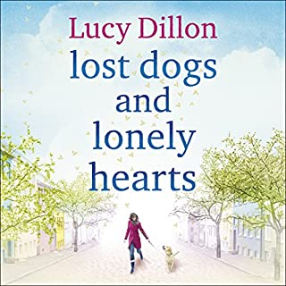 Lost Dogs and Lonely Hearts                   By:                                                                                                                                 Lucy Dillon                               Narrated by:                                                                                                                                 Lucy Price-Lewis                      Length: 12 hrs and 39 mins     253 ratings     Overall 4.7