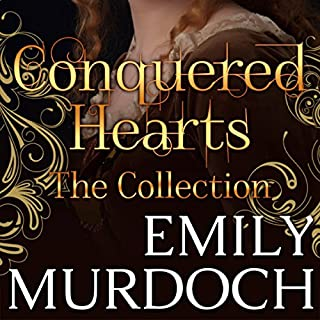 Conquered Hearts     A Historical Romance Omnibus              By:                                                                                                                                 Emily Murdoch                               Narrated by:                                                                                                                                 Katie Bunn                      Length: 19 hrs and 26 mins     1 rating     Overall 5.0