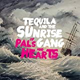 Of Pals and Hearts - Tequila and the Sunrise Gang