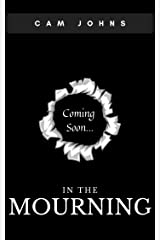 In the Mourning: A Dark Serial Killer Literary Fiction Novel Kindle Edition