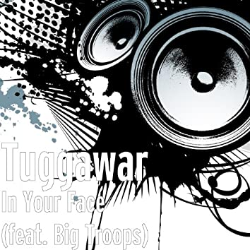 In Your Face (feat. Big Troops)