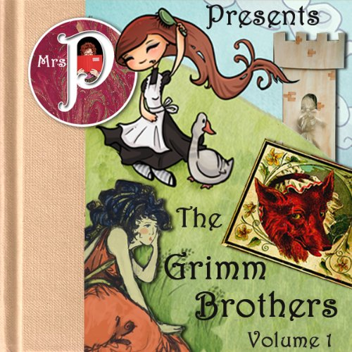Mrs. P Presents the Grimm Brothers' Greatest Fairy Tales, Volume 1 audiobook cover art