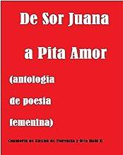De Sor Juana a Pita Amor: Antología de poesía femenina (Spanish Edition)