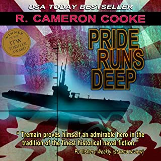 Pride Runs Deep     A Jack Tremain Submarine Thriller, Book 1              By:                                                                                                                                 R. Cameron Cooke                               Narrated by:                                                                                                                                 Tim Campbell                      Length: 9 hrs and 57 mins     295 ratings     Overall 4.4
