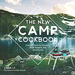The New Camp Cookbook by [Linda Ly, Will Taylor]